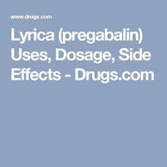 Lyrica (pregabalin) Uses, Dosage, Side Effects - Drugs.com
