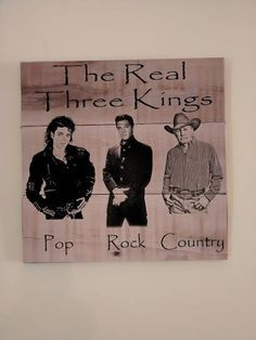 The Real Three Kings Sign - Wooden Plaque Sign - King Of Music Sign - Pop, Rock, Country Music Sign-  - Music Lovers Sign - Unique Gift
