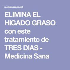 ELIMINA EL HIGADO GRASO con este tratamiento de TRES DIAS - Medicina Sana
