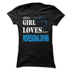 This Girl Love Her Professional diving - Funny Job Shirt !!!