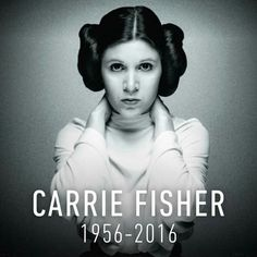 RIP Carrie Fisher ;-)~❤~