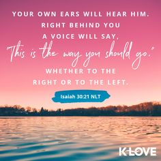 September 2019 K-love Radio powerful positive and encouraging bible verses of the day. Encouraging Bible Verses, Bible Verses Quotes, Bible Scriptures, Isaiah 30, Book Of Isaiah, Verses About Love, Quotes About God, Gods Guidance, Bible Love