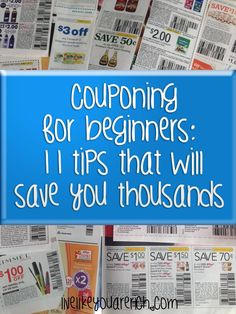 Couponing for Beginners: 11 Tips That Will Save You Thousands | Live Like You Are Rich