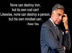 none can destroy iron...... -  ratan tata quote
