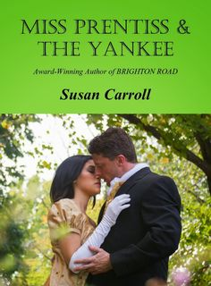 A Girl and Her Kindle: Miss Prentiss and the Yankee by Susan Carroll Excerpt