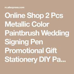 Online Shop 2 Pcs Metallic Color Paintbrush Wedding Signing Pen Promotional Gift Stationery DIY Paper Tags Photoes Scrapbooking DIY | Aliexpress Mobile