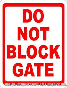 Do Not Block Gate Sign