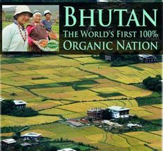 Bhutan. The World's First 100% Organic Nation!