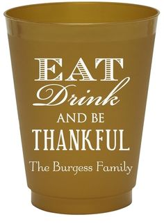 Eat Drink Be Thankful Colored Shatterproof Cups