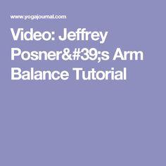 Video: Jeffrey Posner's Arm Balance Tutorial