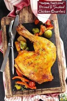 """Looking for the ultimate chicken recipe for your electric or gas smoker? Try this """"Dadgum, That's Good"""" Brined & Smoked Chicken Quarters. This simple to make brine recipe adds great flavor to the chicken!"""