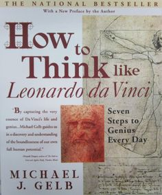 How to Think Like Leonardo da Vinci: Seven Steps to Genius Every Day by Michael J. Gelb,http://www.amazon.com/dp/0440508274/ref=cm_sw_r_pi_dp_J15ztb0R2D9HHPBV