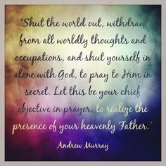 quotes what is abundance life in GOD | Getting into the Presence of God...Andrew Murray