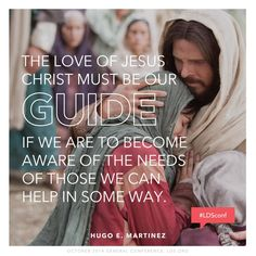 The love of Jesus Christ must be our guide if we are to become aware of the needs of those we can help in some way.