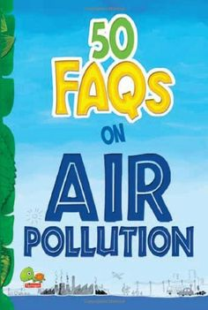 50 FAQs on Air Pollution: know all about air pollution an... https://www.amazon.com/dp/8179934535/ref=cm_sw_r_pi_dp_U_x_htsLAb78J9BVR