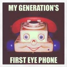 My generations first eye phone!