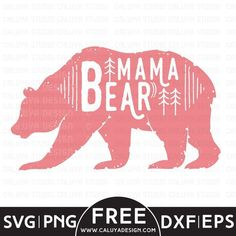 Mama Bear Free SVG download, PNG, DXF, EPS, compatible with Cricut and Cameo Silhouette Studio. Perfect for vinyl decal, T-shirt design HTV and many more DIY projects.