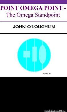 Point Omega Point: The Omega Standpoint by John O'Loughlin http://www.amazon.com/dp/B004K1F1TU/ref=cm_sw_r_pi_dp_yfR4wb0RCXX30