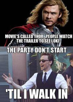 The Party Don't Start!  Thor / Chris Hemsworth / Loki / Tom Hiddleston