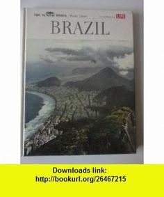 Brazil (Life World Library) (9780705401548) Elizabeth Bishop , ISBN-10: 0705401545  , ISBN-13: 978-0705401548 ,  , tutorials , pdf , ebook , torrent , downloads , rapidshare , filesonic , hotfile , megaupload , fileserve