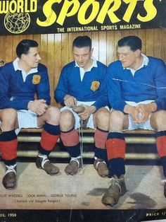 World Sport magazine in April 1950 featuring Willie Waddell, Jock Shaw and George Young, all of Rangers, on the cover. Rangers Football, Rangers Fc, Football Team, Football Images, Football Pictures, George Young, Laws Of The Game, Association Football, Sports Magazine