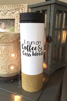 I Run on Coffee & Cuss Words Travel Mug by SomethingMoore1 on Etsy
