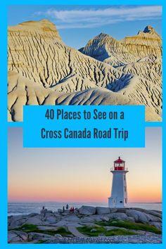 40 places to see ion a cross-Canada roadtrip #Canadaroadtrip #travelinCanada #vacation #whattoseeinCanada