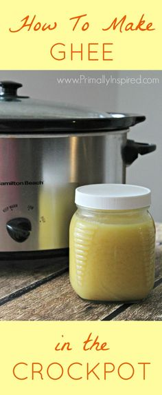 How To Make Ghee In The Crockpot - Easy Step-by-step tutorial from Primally Inspired
