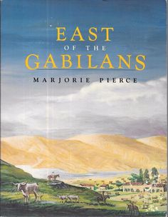 East of the Gabilans Ranches Towns People Gilroy, Hollister San Juan Benito 1987