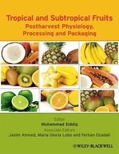 Tropical and Subtropical Fruits / by Siddiq, Muhammad, Ahmed, Jasim, Lobo, Maria Gloria.