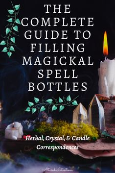 The Complete Guide To Filling Magickal Spell Bottles Jar Spells, Magick Spells, Magick Book, Pagan, Witch Spell Book, Witchcraft Spell Books, Witch Bottles, Witchcraft For Beginners, Wiccan Crafts