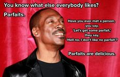 10 Great Eddie Murphy Quotes- I fucking love Parfaits. Eddie Murphy, I Love To Laugh, Quotable Quotes, Just For Laughs, Movie Quotes, Laugh Out Loud, Funny Photos, Good Movies, The Funny