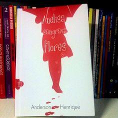 Resenha: Anelisa Sangrava Flores – Anderson Henrique | Blog do Ben Oliveira