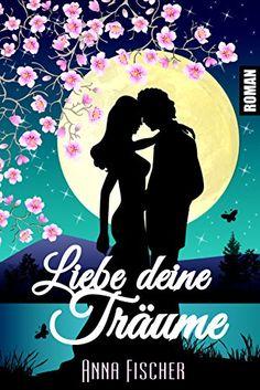 Liebe deine Träume: (Liebesroman) von Anna Fischer https://www.amazon.de/dp/B01MDRJ4RB/ref=cm_sw_r_pi_dp_x_AhnmybXWKTK6F