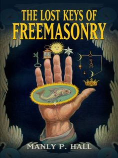 The Lost Keys of Freemasonry by Manly P.  Hall  A high-ranking Mason offers a fascinating glimpse into the Western world's most secretive society. Manly P. Hall, a scholar of occult and esoteric ideas, traces the path followed by initiates to the ancient craft. Hall also recounts the ethical training required of a Freemason, and he profiles the character traits a Mason must 'build' within himself.More than a mere social organization a few centuries old, Freemasonry can be...