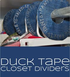 Simple, cheap DIY closet dividers.  Use a plastic place mat and duck tape (any style you prefer, these are denim).