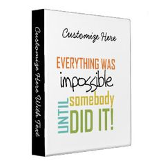 """Multicolor text design reads """"Everything Was Impossible Until Somebody Did It!"""" on inspirational T-shirts, buttons, cards, mugs, magnets, key chains, and other items great for teachers, coaches, parents, and anyone who inspires! #impossible #achievement #inspiration #motivational #inspiring #teaching #teacher #sayings confidence"""