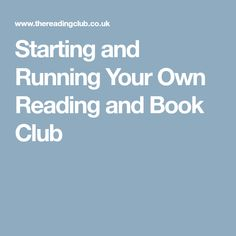 Starting and Running Your Own Reading and Book Club