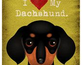 Life is Better with a Dachshund Art Print by DogsIncorporated