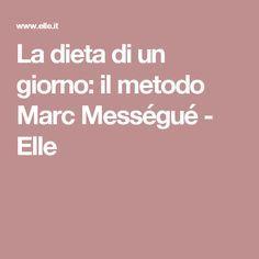 La dieta di un giorno: il metodo Marc Mességué - Elle