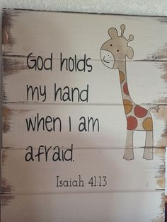 God holds my hand when I am afraid hand-painted, wood sign,baby sign,bible verse,nursery decor,adorable,baby room,giraffe decor,farmhouse by WildflowerLoft on Etsy https://www.etsy.com/listing/481515595/god-holds-my-hand-when-i-am-afraid-hand