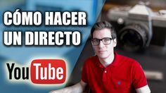 Cómo Hacer un Directo en Youtube 2016 (Fácil y Gratis)
