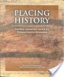 Placing history : how maps, spatial data, and GIS are changing historical scholarship / edited by Anne Kelly Knowles, digital supplement edited by Amy Hillier Publicación Redlands, California : ESRI, 2008