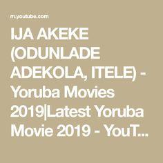 IJA AKEKE (ODUNLADE ADEKOLA, ITELE) - Yoruba Movies 2019|Latest Yoruba Movie 2019 - YouTube