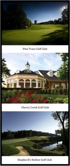 Shepherd's Hollow Golf Club   Pine Trace Golf Club   Cherry Creek Golf Club