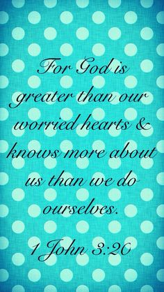 Bible verse 1 John NIV If our hearts condemn us, we know that God is greater than our hearts, and he knows everything. Bible Verses Quotes, Bible Scriptures, Faith Quotes, Scripture Verses, Powerful Scriptures, Biblical Verses, Prayer Quotes, Images Bible, Favorite Bible Verses