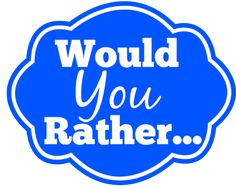 Would You Rather Label