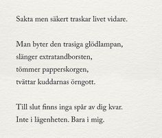Julia - altid midt i udkastet - Udkast til sommer 2017 - Nelly Text Quotes, Sad Quotes, Love Quotes, Daily Quotes, Truth Of Life, Sad Life, Swedish Quotes, The Ugly Truth, Different Quotes