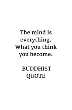THE MIND IS EVERYTHING - WHAT YOU THINK YOU BECOME - BUDDHA QUOTE #buddha #buddhist #redbubble #buddhism #inspirationalquotes #inspiration #yoga