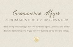 Ecommerce Apps Recommended by Small Biz Owners